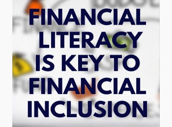 Financial Inclusion comes with potential dangers without Financial Literacy